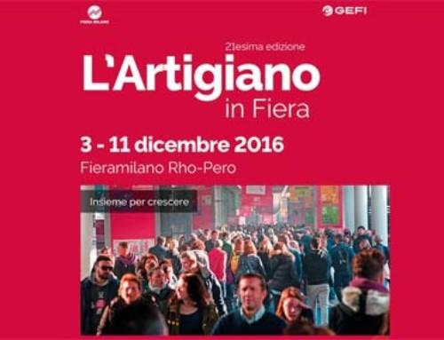 ARTIGIANO IN FIERA  -RHO-MILANO 3/11 dicembre 2016